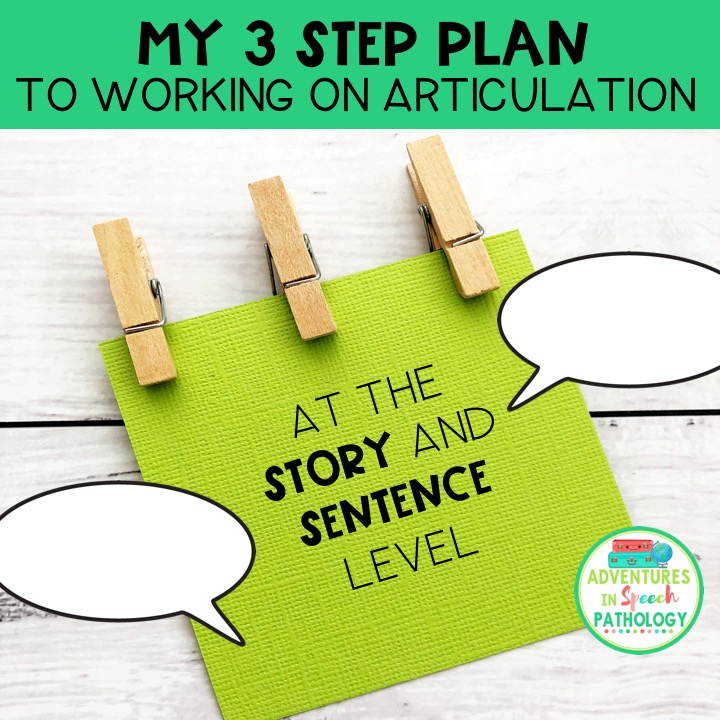 My 3 Step Plan to working on articulation at the story and sentence level