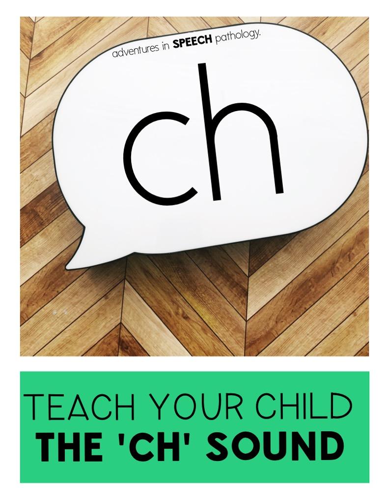 Teach your child the CH sound